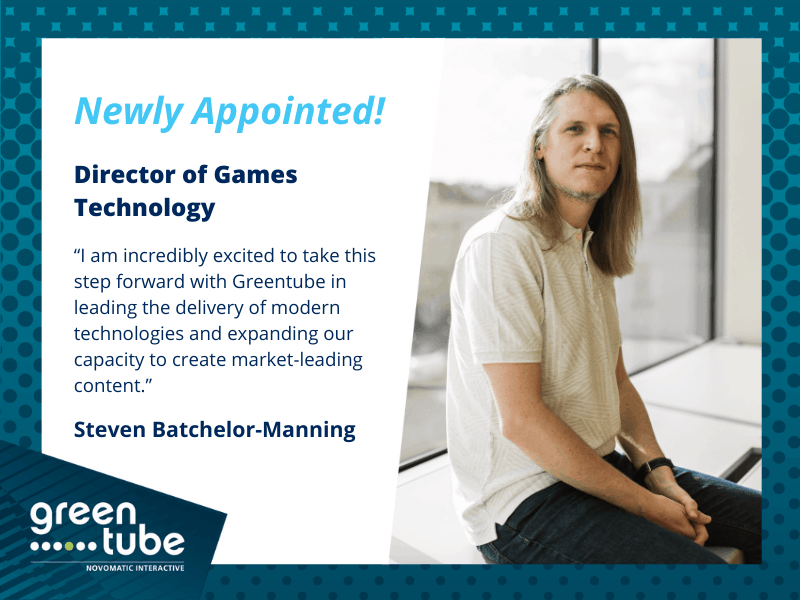 Greentube promotes Steven Batchelor-Manning to Director of Games Technology to spearhead innovation